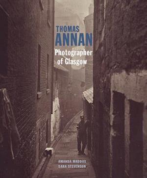 Thomas Annan - Photographer of Glasgow