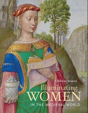 Bog, hardback Illuminating Women in the Medieval World af Christine Sciacca