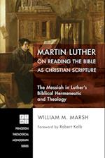 Martin Luther on Reading the Bible as Christian Scripture