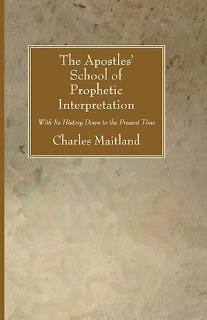 The Apostles' School of Prophetic Interpretation