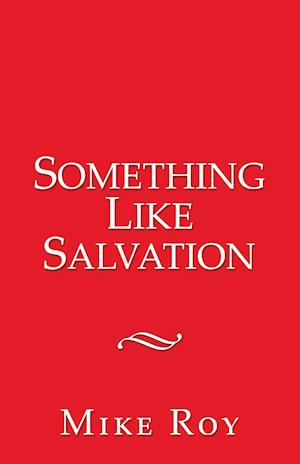 Something Like Salvation