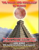 The Magick and Mysteries of Mexico af Lewis Spence, Commander X