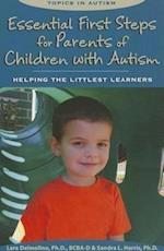 Essential First Steps for Parents of Children With Autism (Topics in Autism)