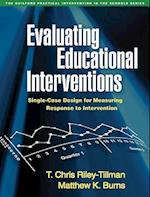 Evaluating Educational Interventions af T. Chris Riley-Tillman, Matthew K. Burns