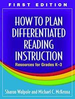 How to Plan Differentiated Reading Instruction af Sharon Walpole, Michael C. McKenna