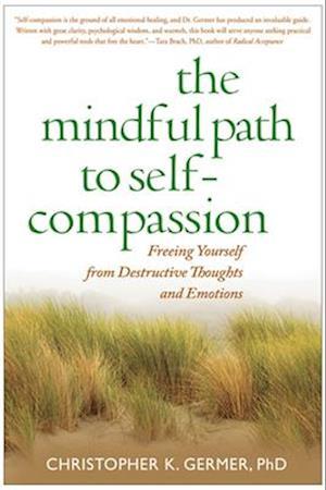 Bog, hardback The Mindful Path to Self-Compassion af Sharon Salzberg, Christopher K Germer