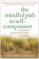 The Mindful Path to Self-compassion af Sharon Salzberg, Christopher K Germer