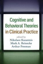 Cognitive and Behavioral Theories in Clinical Practice af Mark A Reinecke, Nikolaos Kazantzis, Arthur Freeman