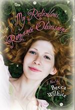 My Ridiculous, Romantic Obsessions af Becca Wilhite
