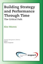Building Strategy and Performance Through Time: The Critical Path