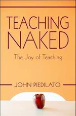 Teaching Naked: The Joy of Teaching