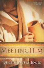 Meeting Him