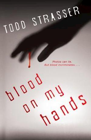 Blood on My Hands af Todd Strasser