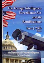 The Foreign Intelligence Surveillance Act & Its Ramifications