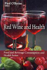 Red Wine and Health (Food and Beverage Consumption and Health)