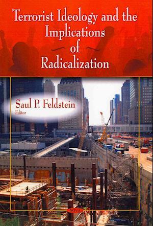 Terrorist Ideology & the Implications of Radicalization