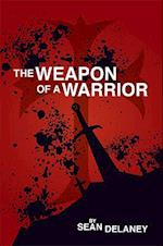 The Weapon of a Warrior