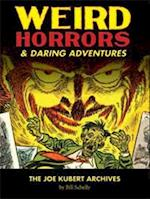 Weird Horrors & Daring Adventures (The Joe Kubert Archives)