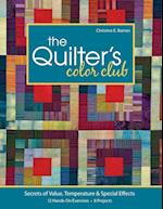 Quilter's Color Club-Print-On-Demand-Edition: Secrets of Value, Temperature & Special Effects: 12 Hands-On Exercises, 8 Projects