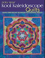 Ricky Tims' Kool Kaleidoscope Quilts-Print-on-Demand-Edition: Simple Strip-Piecing Technique for Stunning Results