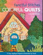 Fanciful Stitches, Colorful Quilts af Laura Wasilowski