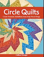 Circle Quilts-Print-on-Demand-Edition: Create Dramatic Medallions from Strip-Pieced Rings