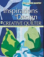 Inspirations in Design for the Creative Quilter: Exercises Take You from Still Life to Art Quilt