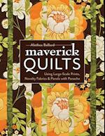 Maverick Quilts-Print-on-Demand-Edition: Using Large-Scale Prints, Novelty Fabrics & Panels with Panache