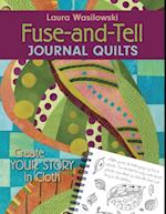 Fuse And Tell Journal Quilts af Laura Wasilowski