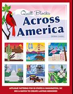 Quilt Blocks Across America-Print-on-Demand-Edition: Applique Patterns for 50 States & Washington, DC: Mix & Match to Create Lasting Memories [With CD