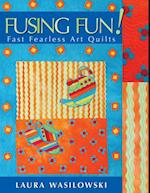Fusing Fun! Fast Fearless Art Quilts af Laura Wasilowski
