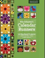 Kim Schaefer's Calendar Runners: 12 Applique Projects with Bonus Placemat & Napkin Designs