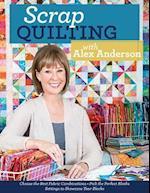 Scrap Quilting with Alex Anderson af Alex Anderson