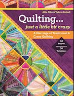 Quilting -- Just a Little Bit Crazy af Allie Aller, Valerie Bothell