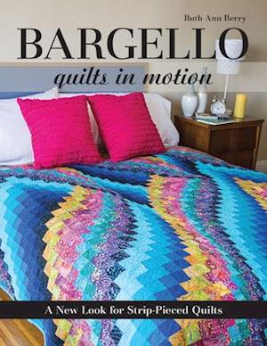 Bargello Quilts in Motion af Ruth Ann Berry