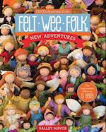 Felt Wee Folk-New Adventures af Salley Mavor