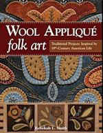 Wool Applique Folk Art af Rebekah L. Smith