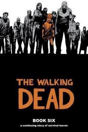 Bog hardback The Walking Dead 6 af Charlie Adlard Cliff Rathburn Robert Kirkman