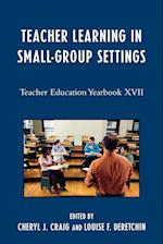 Teacher Learning in Small-Group Settings (Teacher Education Yearbook (Paperback))