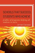 Schools That Succeed, Students Who Achieve