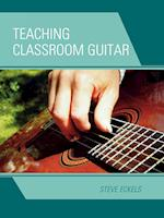 Teaching Classroom Guitar