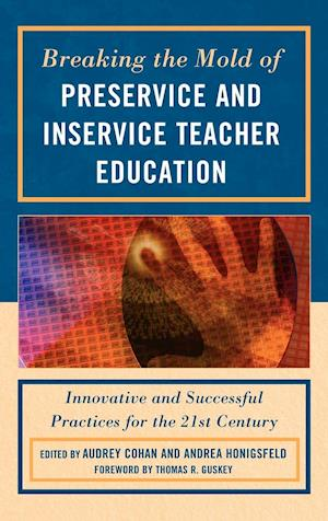 Bog, hardback Breaking the Mold of Preservice and Inservice Teacher Education af Andrea Honigsfeld