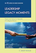 Leadership Legacy Moments (The ACE Series on Higher Education)