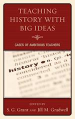 Teaching History with Big Ideas af Grant