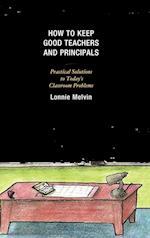 How to Keep Good Teachers and Principals