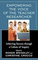 Empowering the Voice of the Teacher Researcher