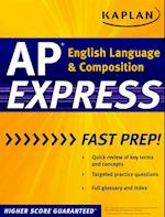 Kaplan AP English Language and Composition Express