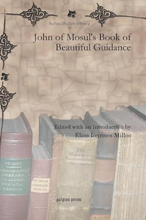 John of Mosul's Book of Beautiful Guidance