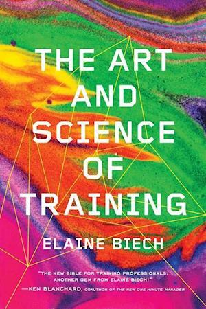 Bog, paperback The Art and Science of Training af Elaine Biech