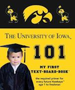 The University of Iowa 101 (My First Text-Board-Book)